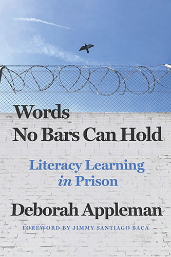 Words No Bars Can Hold, Literacy Learning in Prison, by Deborah Appleman