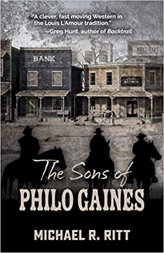 """The Sons of Philo Gaines"" by Michael R. Ritt"