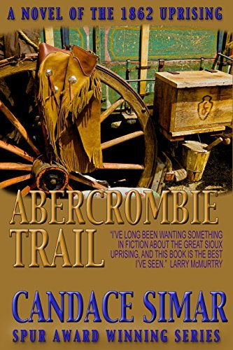 """Abercrombie Trail, A Novel of the 1862 Uprising"" by Candace Simar"